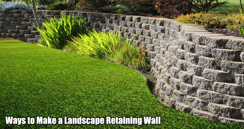 Ways to Make a Landscape Retaining Wall